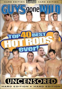 Guys Gone Wild: Top 40 Best Hot Rods Ever! (2011)
